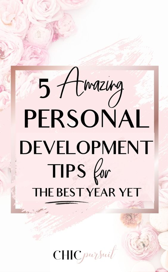 5 Amazing Personal Development Tips For A Better 2021