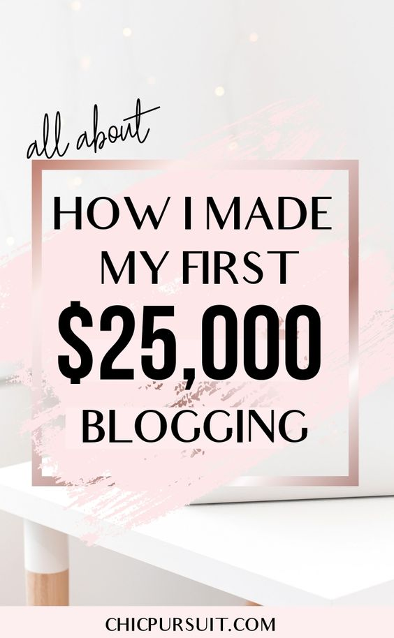 How I Made My First $25,000 Blogging