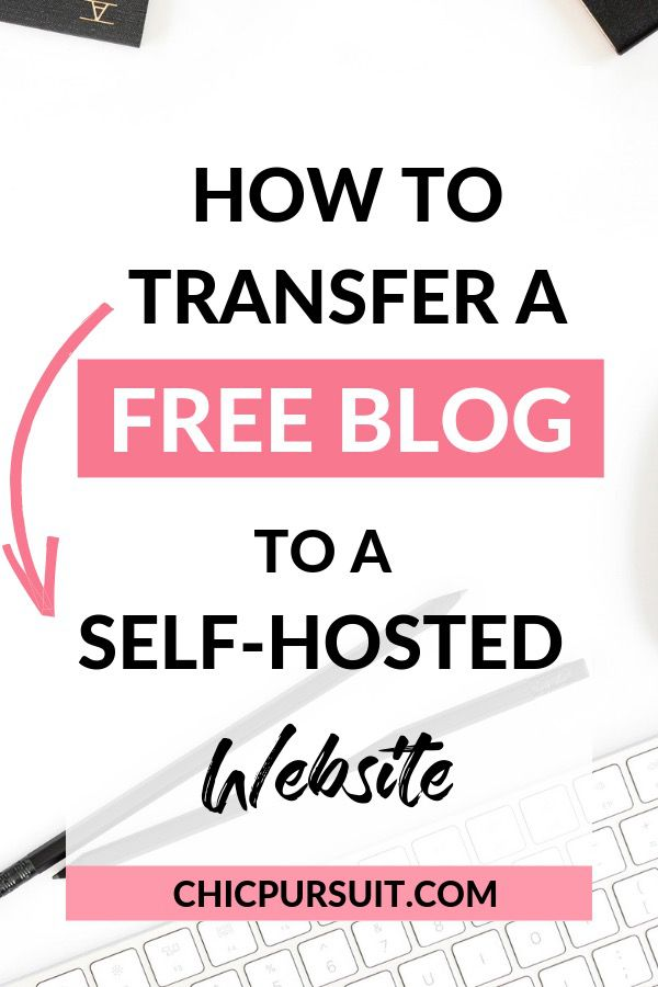 How To Transfer A Free Blog To Self-Hosted WordPress In 5 Simple Steps