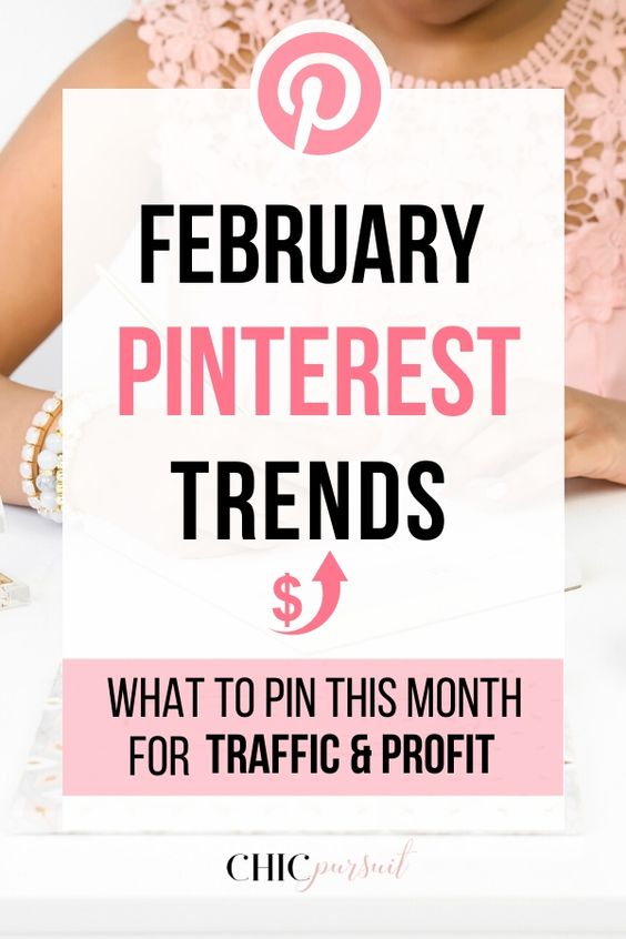February Pinterest Trends: What To Pin For Traffic & Profit