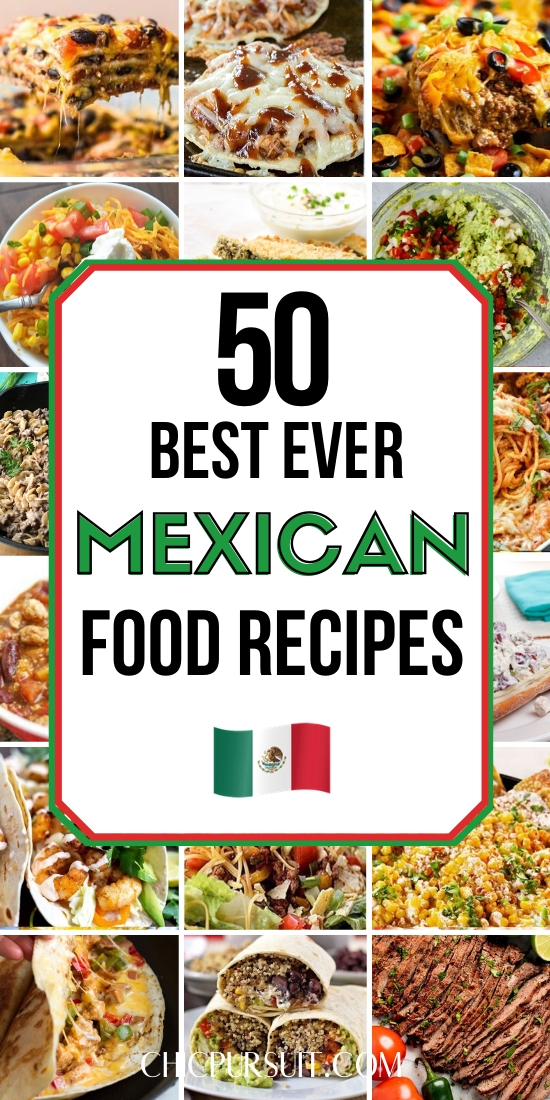 The best authentic Mexican food recipes to try: delicious & easy Mexican food ideas