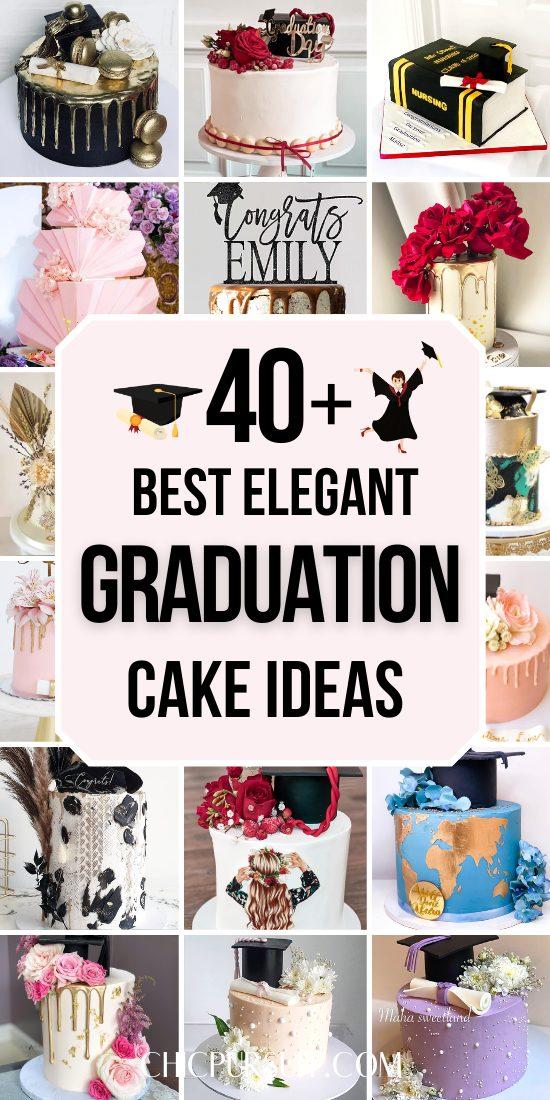 40+ Elegant Graduation Cake Ideas Perfect For A Crowd